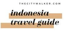 Indonesia / Where to go, what to do and how to live like the locals in Indonesia.