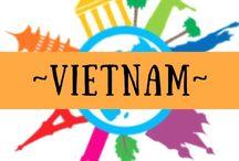 ~ VIETNAM ~