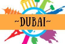 ~ DUBAI ~