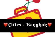 ❤️CITIES - BANGKOK❤️ / All about the capital city of Thailand - Bangkok