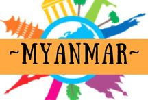 ~ MYANMAR ~ / All about travel in Myanmar