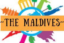 ~ THE MALDIVES ~