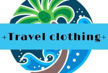 + Travel clothing + / When travelling what clothing is best for various places?