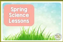 Spring Science / Ideas to incorporate into your science classroom during the spring time