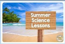 Summer Science / All things summer science. Lessons, activities, and anything a teacher would find they could incorporate into their lessons or a parent can do with their kids at home.