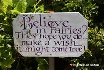 I do believe in Fairies... / by Heart in the woods