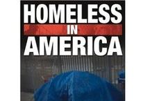 Homelessness / Homelessness, The Homeless and their pets, Homeless Veterans / by Nikki Abernathy-Francis Whiteley