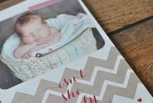 Birth Announcements / Hello, baby! Because really, there's nothing better to get in the mail than a birth announcement.