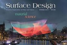 Surface Design Journal / Since its almost 40 years ago, the quarterly, full color Surface Design Journal -  one of the most prestigious publications on textiles in the world - has enticed members to renew and receive another year of visual and conceptual inspiration.