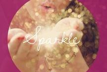 "things that sparkle / ""Don't ever let anyone dull your sparkle!"""