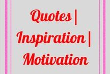 Quotes , Inspiration, Motivation / Everything about quotes, inspiration, and motivation