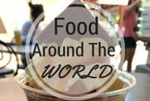 Food Around The World / Only the tastiest local delicacies belong here.