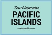 Pacific Islands Travel Inspiration / Hints and tips for your next trip to The Pacific Islands