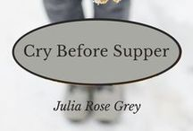 Fiction: Cry Before Supper / Images that might be in my novel Cry Before Supper