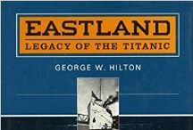 Published Works & References on the Eastland Disaster / Eastland Disaster published works and authors