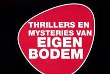 Thrillers en mysteries van eigen bodem / Spannende boeken van Nederlandse auteurs