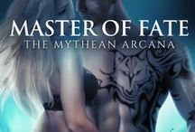 Master of Fate (Mythean Arcana Book 6) / An image and inspiration board for book 6 in the Mythean Arcana series.