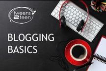 Blogging Basics | Tweens2teen / the basics on blogging