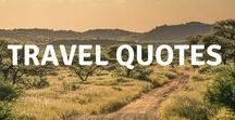 Travel quotes / Travel quotes to inspire you to travel and remind you of your favourite travel memories.