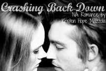 Crashing Back Down / Crashing Back Down (Crashing #1) New Adult Romance by Kristen Hope Mazzola **18+ for sexual situations, cursing, and adult content.***  A portion of all royalties from Crashing Back Down are donated by the author to The Marcie Mazzola Foundation.  Amazon (US): http://amzn.to/1jhxrow  Amzaon (UK): http://amzn.to/1eeCw0t  Barnes and Noble: http://bit.ly/19dG5Q9