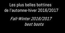 Bottines A/H2016 / Les plus belles bottines à talons de l'automne-hiver 2016/2017 /  Sexiest boots for Autumn-Winter 2016/2017