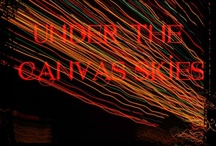 Under the Canvas Skies / by Jennifer Brigitte