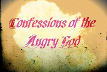 Confession of the Angry God / by Jennifer Brigitte