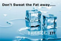 Cold vs Fat / Don't sweat the fat away......freeze it!