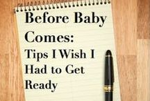 Getting Ready for Baby / What a new parent needs to have on hand and ready to bring baby home.