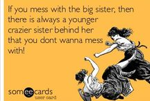 Only a Seester would understand! / by Ericka Felker