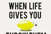 When Life Gives You Lemons, ....