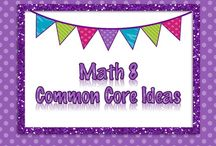 Math 8 - Common Core Ideas / Ideas for 8th Grade Common Core Math