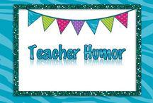 Teacher Humor / Teacher Humor and Funny Teacher Stuff....