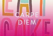 Motivation / Carpe Diem