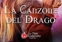 La Canzone del Drago / My novel, about sword and dragon, and magicians... Enjoy, by La Mela Avvelenata Book Press