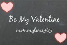 Be My Valentine / Valentine Ideas
