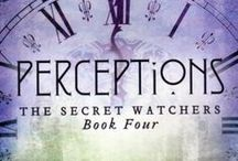 Perceptions: The Secret Watchers book #4 / Welcome to Perceptions:  Book four in the Secret Watchers series!  Join Owen in his darkest adventure yet.