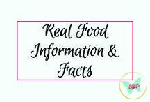 Real Food Information & Facts / Learn important information about food and eating naturally.