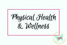Physical Health & Wellness / Anything and everything related to getting and staying healthy - fitness, food/nutrition, and overall wellness.
