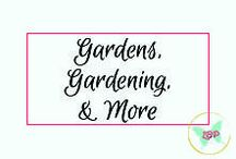 Gardens, Gardening, and More / All things gardening and growing.