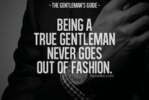 Quotes / Sometimes, a gentleman needs litte advice. Feel free to find some inspiration and make sure to not dream your life but live your dream.