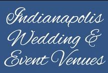 Indianapolis Wedding & Event Venues / Indianapolis has a fabulous selection of wedding and event venues. We #LoveIndy.