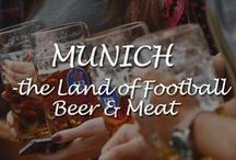 Munich, the Land of Football, Beer & Meat / Munich is the Land of Football, Beer & Meat - Mecca for beer lovers and also Germany's most successful footballing city  with sauerkraut restaurant the local.