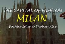Milan - The Capital of Fashion / The capital of fashion where the world's top designers showcase their latest collections on the catwalks and therefore, as no surprise Milan is a mecca for fashionistas and shopaholics & more