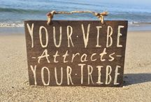 Good Vibes / Your vibe attracts your tribe