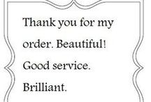 Customer Comments / A small selection of some of the lovely comments we receive :-)