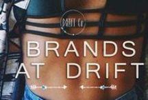 ↠ BRANDS AT DRIFT ↞
