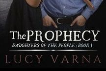 Book: The Prophecy by Lucy Varna / The Prophecy (Daughters of the People, Book 1) by Lucy Varna * www.lucyvarna.com