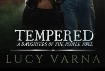Book: Tempered by Lucy Varna / Tempered (A Daughters of the People Novel) by Lucy Varna * www.lucyvarna.com