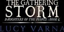 Book: The Gathering Storm by Lucy Varna / The Gathering Storm (Daughters of the People, Book 6) by Lucy Varna, available in January 2018. *** www.lucyvarna.com